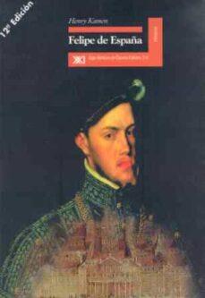 felipe de españa (10ª ed.)-henry kamen-9788432309625