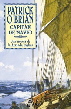 Descargar ebooks gratuitos en txt CAPITAN DE NAVIO (SERIE AUBREY-MATURIN 2) FB2 9788435006125 (Literatura española)