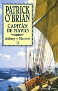 Mejores libros descargados CAPITAN DE NAVIO (SERIE AUBREY-MATURIN 2) (Spanish Edition)