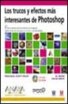 Descargar LOS TRUCOS Y EFECTOS MAS INTERESANTES DE PHOTOSHOP gratis pdf - leer online
