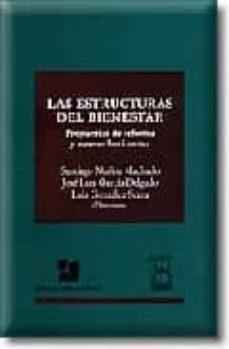 Descargar LAS ESTRUCTURAS DEL BIENESTAR: PROPUESTAS DE REFORMA Y NUEVOS HOR IZONTES gratis pdf - leer online