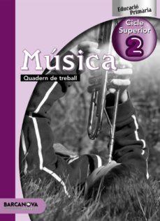 Mrnice.mx Música Cs 2. Quadern De Treball Educación Primaria - Tercer Ciclo - 6º Image