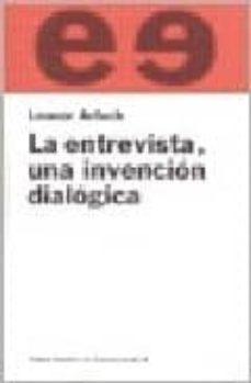 la entrevista, una invencion dialogica-leonor arfuch-9788449301025