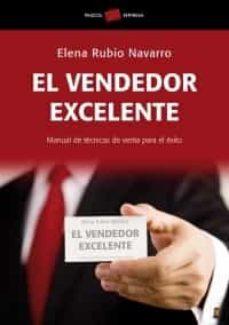el vendedor excelente: manual de tecnicas de venta para el exito-elena rubio navarro-9788449320125