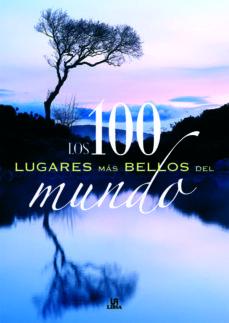 los 100 lugares mas bellos del mundo-carmen fernandez-9788466212625