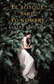 el bosque sabe tu nombre-alaitz leceaga-9788466662925