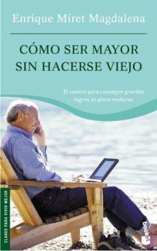 Inmaswan.es Como Ser Mayor Sin Hacerse Viejo Image