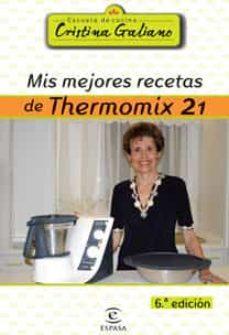 Eldeportedealbacete.es Mis Mejores Recetas Con Thermomix 21 (6ª Ed.) Image