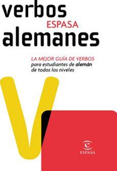 Descargar ESPASA VERBOS ALEMANES: LA MEJOR GUIA DE VERBOS PARA ESTUDIANTES DE ALEMAN DE TODOS LOS NIVELES gratis pdf - leer online