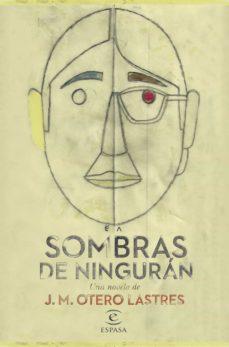 Libro gratis descargar ipod SOMBRAS DE NINGURAN en español de JOSE MANUEL OTERO LASTRES