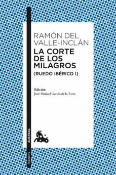 El mejor foro para descargar libros. LA CORTE DE LOS MILAGROS (RUEDO IBERICO I) de RAMON MARIA DEL VALLE INCLAN