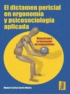 Descargar libro de ensayos gratis en pdf DICTAMEN PERICIAL EN ERGONOMIA Y PSICOSOCIOLOGIA APLICADA : MANUA L PARA LA FORMACION DEL PERITO 9788473602525 (Literatura española)
