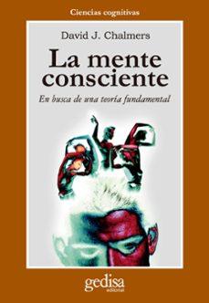 la mente consciente: en busca de una teoria fundamental-david j. chalmers-9788474326925