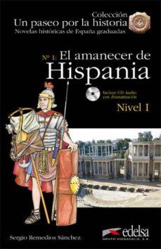 Carreracentenariometro.es El Amanecer De Hispania. Nº 1 (Nivel I (Un Paseo Por La Historia: Novelas Historicas De España Graduadas) (Incluye Cd) (2ª Ed) Image