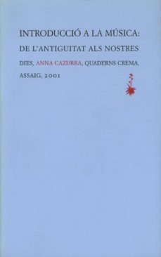 introduccio a la musica: de l antiguitat als nostres dies-anna cazurra-9788477273325
