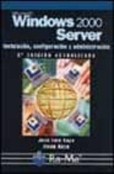 Descargar MICROSOFT WINDOWS 2000 SERVER : INSTALACION, CONFIGURACIO N Y ADMINISTRACION gratis pdf - leer online