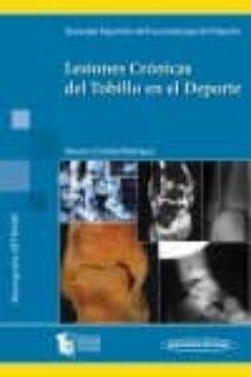Pdf descarga libros LESIONES CRONICAS DEL TOBILLO EN EL DEPORTE MOBI DJVU FB2 9788479037925 de CRISTOBAL RODRIGUEZ HERNANDEZ
