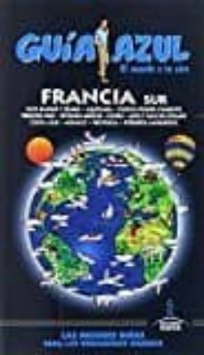 francia sur 2017 (guia azul) 7ª ed.-angel ingelmo-9788480235525