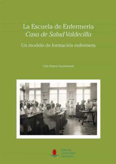 Descarga gratuita de libros electrónicos de aviación. LA ESCUELA DE ENFERMERIA CASA DE SALUD VALDECILLA: UN MODELO DE FORMACION ENFERMERA