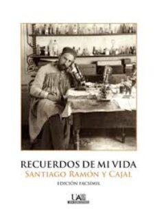 recuerdos de mi vida-santiago ramon y cajal-9788483445525