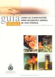 Descargar libros de Kindle GUIA TECNICA: ZONAS DE PLANIFICACION PARA ACCIDENTES GRAVES DE TI PO TERMICO DJVU