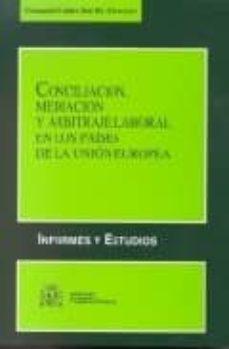 CONCILIACION, MEDIACION Y ARBITRAJE LABORAL EN LOS PAISES DE LA U NION EUROPEA - FERNANDO (DIR.) VALDES DAL.-RE | Triangledh.org