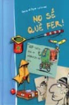 Descargar NO SE QUE FER!: 1001 IDEES PER NO AVORRIR-SE MAI gratis pdf - leer online