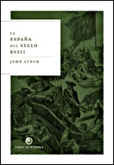 la españa del siglo xviii-john lynch-9788484326625
