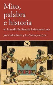 Descargar MITO, PALABRA E HISTORIA EN LA TRADICION LITERARIA LATINOAMERICAN A gratis pdf - leer online