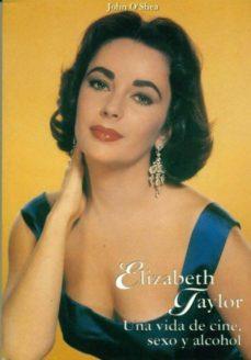 Inmaswan.es Elizabeth Taylor, Una Vida De Cine, Sexo Y Alcohol Image