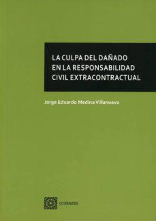 la culpa del dañado en la responsabilidad civil extracontractual-9788490456125