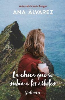 la chica que se subía a los árboles (ebook)-ana alvarez-9788490696125