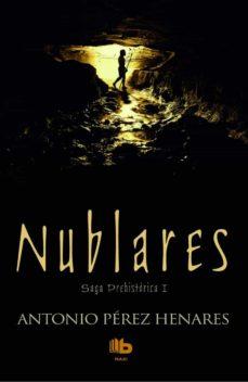 Descargar libros electrónicos gratis kindle NUBLARES (SAGA PREHISTORICA I) de ANTONIO PEREZ HENARES (Literatura española)