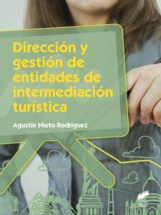 dirección y gestión de entidades de intermediación turística (ebook)-agustin nieto rodriguez-9788490779125