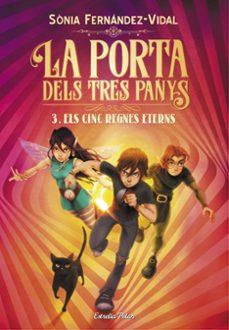 Descargar LA PORTA DELS TRES PANYS 3. ELS CINC REGNES ETERNS gratis pdf - leer online