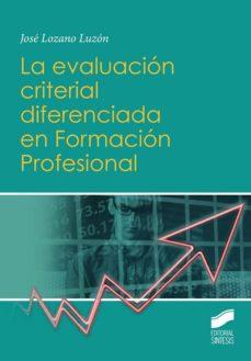 Descargar LA EVALUACION CRITERIAL DIFERENCIADA EN FORMACION PROFESIONAL gratis pdf - leer online