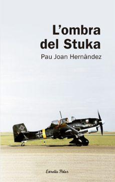 l ombra del stuka-pau joan hernandez-9788492671625