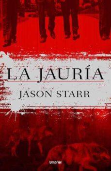 Descarga gratuita de libros electrónicos en pdf sin registro. LA JAURIA (Spanish Edition) de JASON STARR