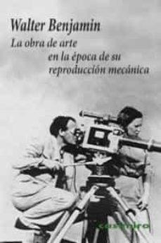 Descargar LA OBRA DE ARTE EN LA EPOCA DE SU REPRODUCCION MECANICA (2ª ED.) gratis pdf - leer online