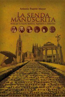 Inciertagloria.es La Senda Manuscrita. Rutas Por La España Historica, Lengendaria Y Misteriosa. Image