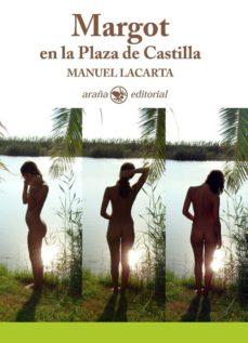 margot en la plaza de castilla-manuel lacarta-9788494123825