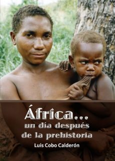 Comercioslatinos.es ÁFrica Un Día Después De La Prehistoria Image
