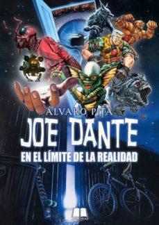 Descarga gratuita de libros electrónicos de libros de Google. JOE DANTE: EN EL LÍMITE DE LA REALIDAD.