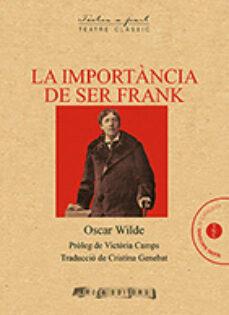 Descarga gratuita del libro epub. LA IMPORTÀNCIA DE SER FRANK 9788494834325 MOBI PDB PDF in Spanish de OSCAR WILDE