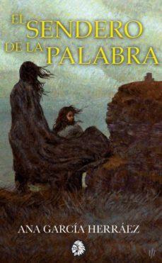 Descarga gratuita de libros de audio torrent EL SENDERO DE LA PALABRA de ANA GARCÍA HERRÁEZ