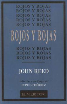 rojos y rojas (el viejo topo)-john reed-9788495776525