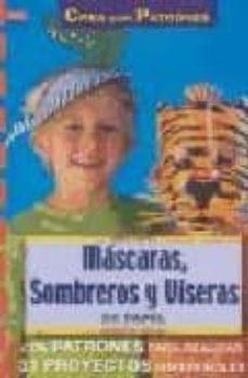 Descargando un libro para encender MASCARAS, SOMBREROS Y VISERAS DE PAPEL (CREA CON PATRONES)