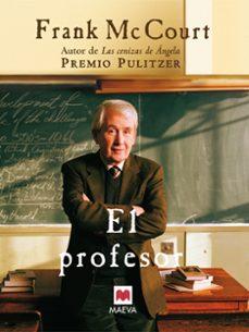 Descargar libros electrónicos en pdf EL PROFESOR de FRANK MCCOURT 9788496231825 ePub DJVU iBook