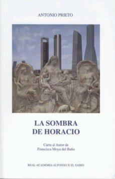 Padella.mx La Sombra De Horacio: Carta Al Autor De Francisca Moya Del Baño Image