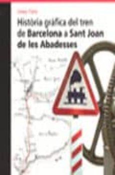 Permacultivo.es Historia Grafica Del Tren De Barcelona A Sant Joan De Les Abadess Es Image